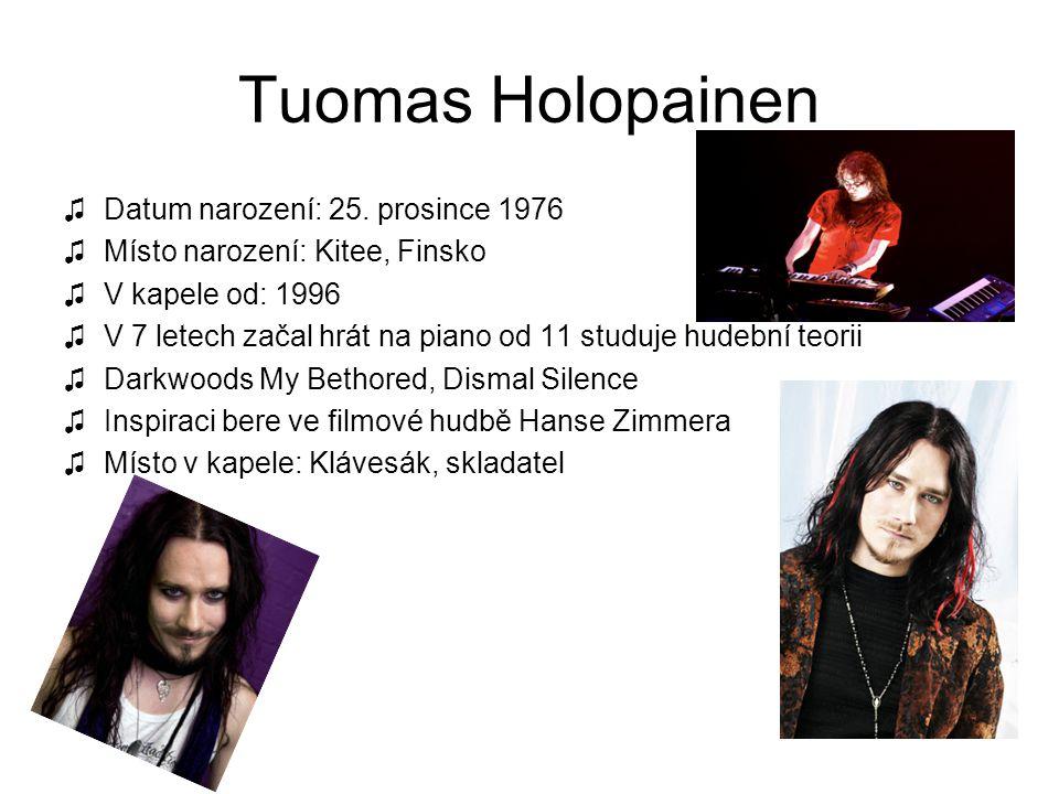 Tuomas Holopainen Datum narození: 25. prosince 1976
