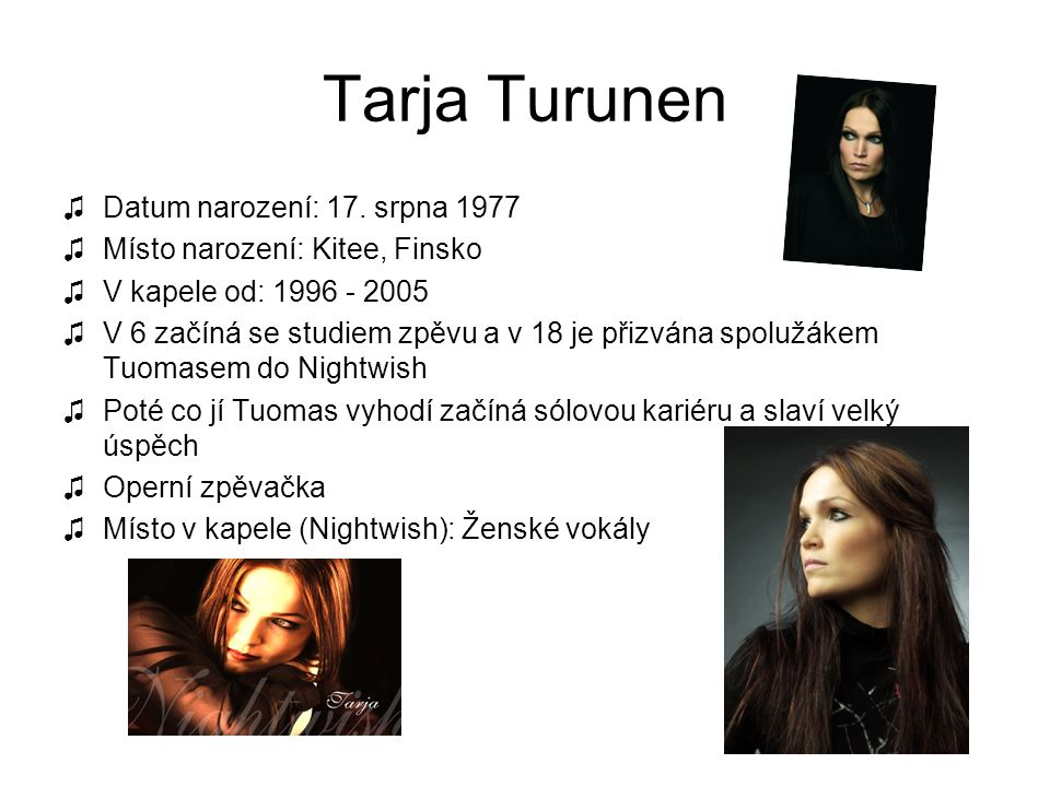 Tarja Turunen Datum narození: 17. srpna 1977