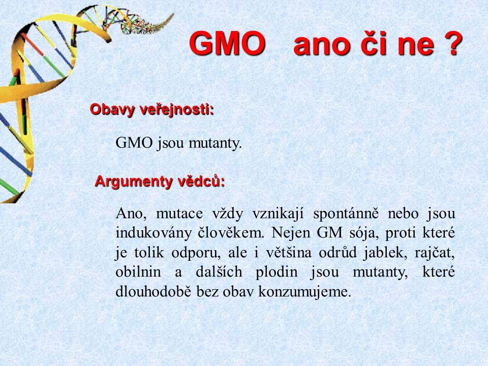 GMO ano či ne GMO jsou mutanty.