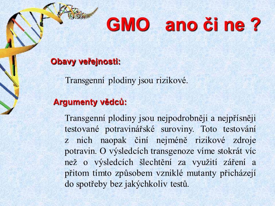 GMO ano či ne Transgenní plodiny jsou rizikové.