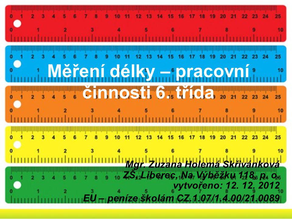 Měření délky – pracovní činnosti 6. třída