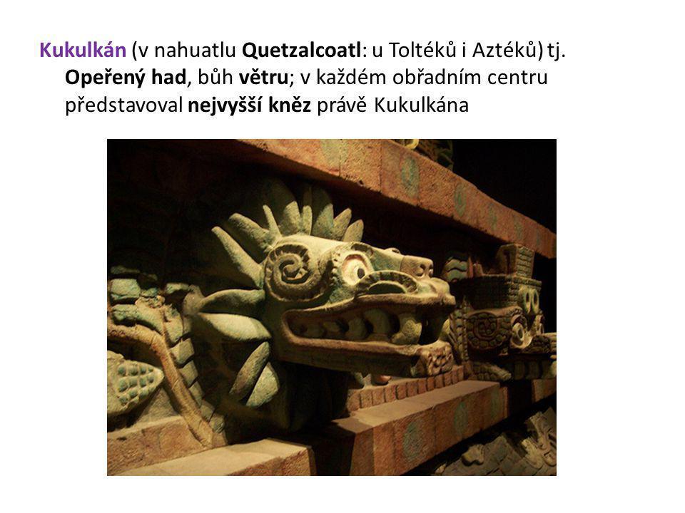 Kukulkán (v nahuatlu Quetzalcoatl: u Toltéků i Aztéků) tj