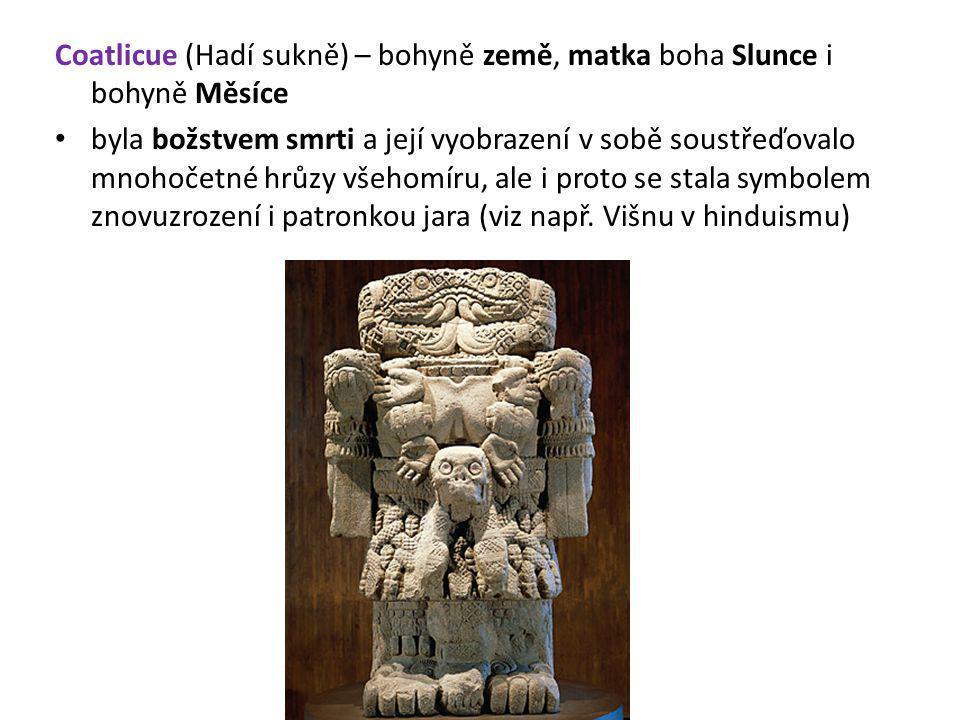Coatlicue (Hadí sukně) – bohyně země, matka boha Slunce i bohyně Měsíce