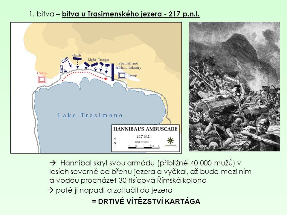 1. bitva – bitva u Trasimenského jezera - 217 p.n.l.