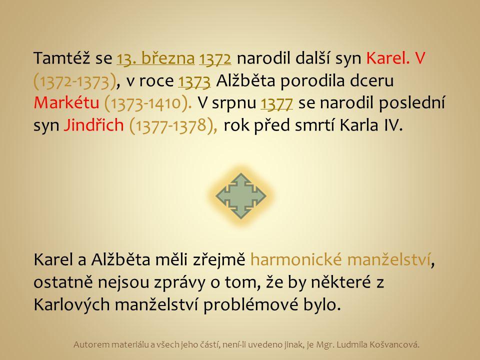 Tamtéž se 13. března 1372 narodil další syn Karel