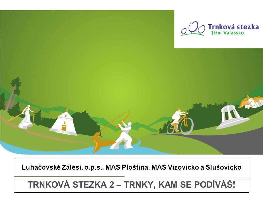 Luhačovské Zálesí, o.p.s., MAS Ploština, MAS Vizovicko a Slušovicko