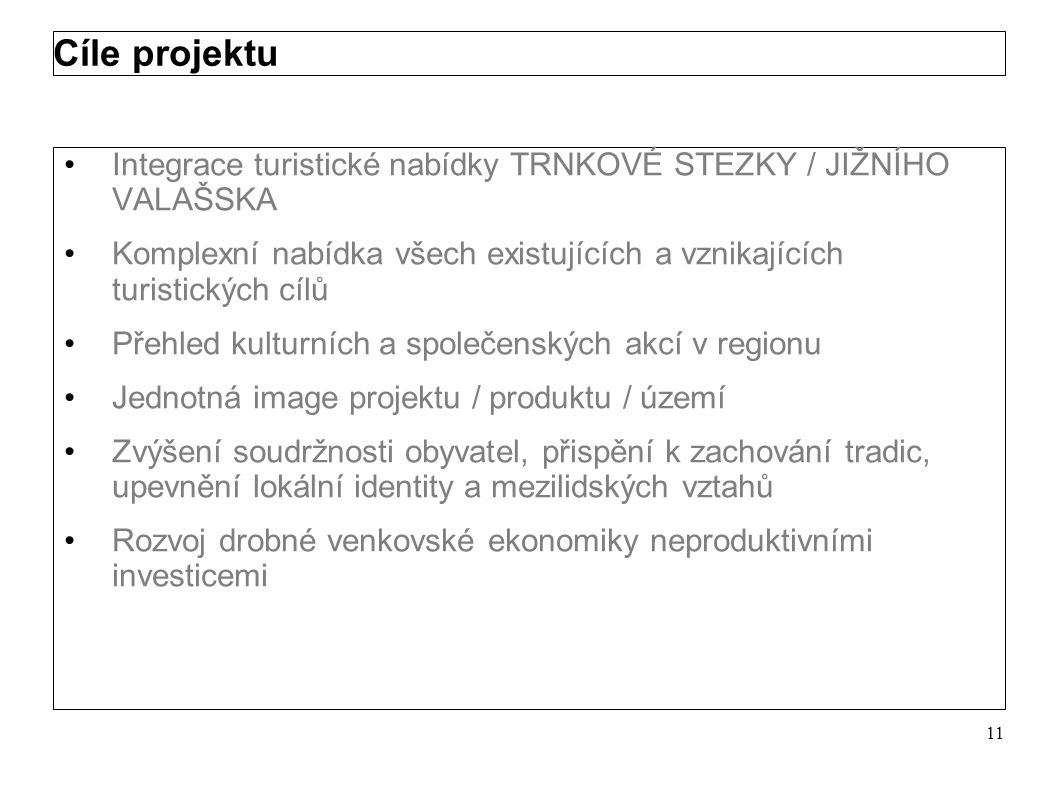 Cíle projektu Integrace turistické nabídky TRNKOVÉ STEZKY / JIŽNÍHO VALAŠSKA.