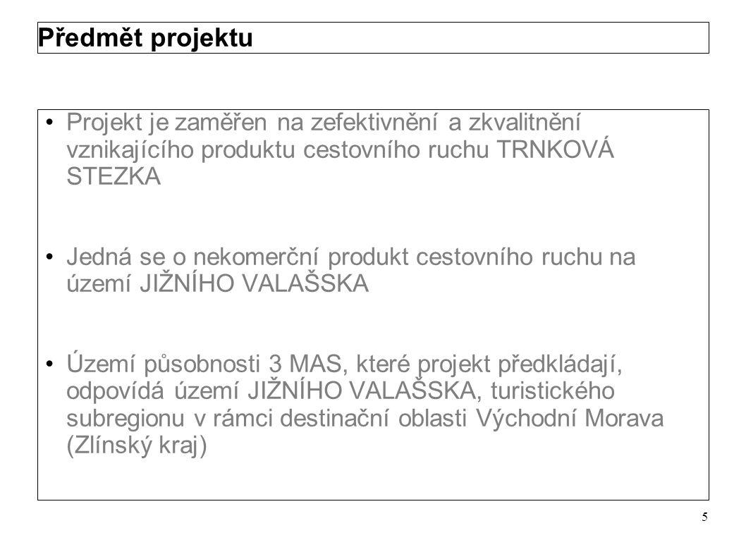 Předmět projektu Projekt je zaměřen na zefektivnění a zkvalitnění vznikajícího produktu cestovního ruchu TRNKOVÁ STEZKA.