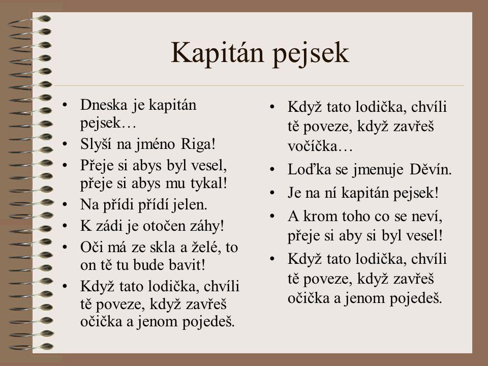 Kapitán pejsek Dneska je kapitán pejsek… Slyší na jméno Riga!