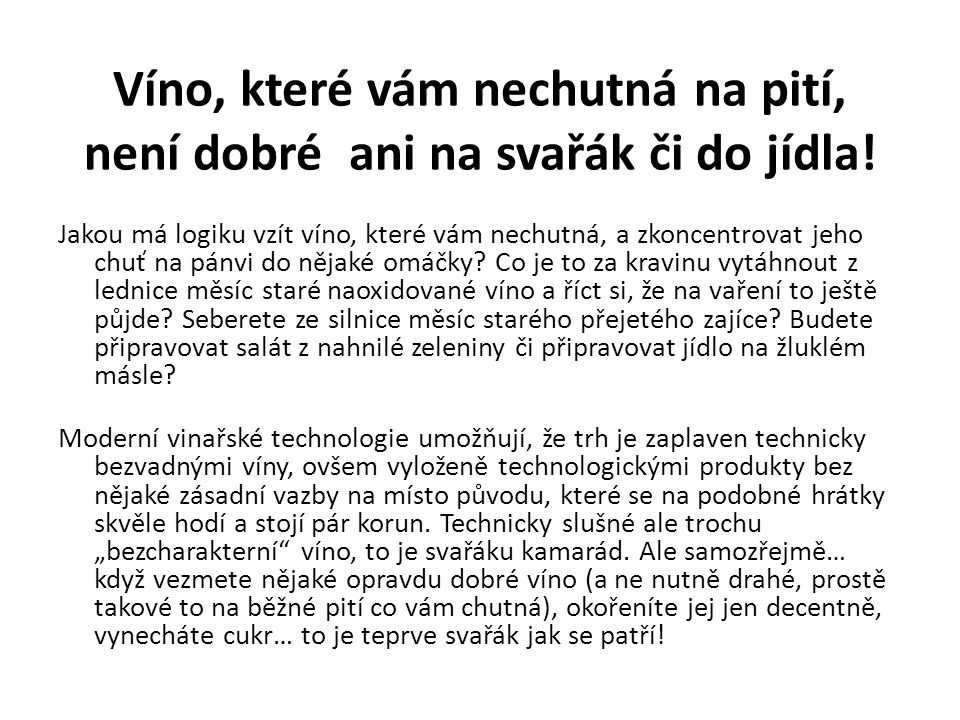 Víno, které vám nechutná na pití, není dobré ani na svařák či do jídla!