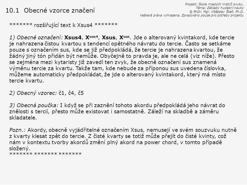 10.1 Obecné vzorce značení ******* rozšiřující text k Xsus4 *******