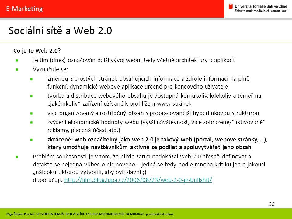 Sociální sítě a Web 2.0 E-Marketing Co je to Web 2.0