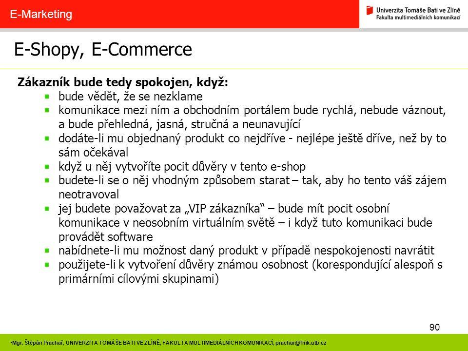 E-Shopy, E-Commerce E-Marketing Zákazník bude tedy spokojen, když:
