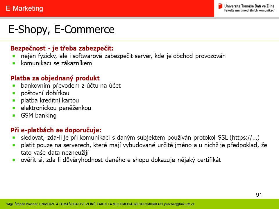 E-Shopy, E-Commerce E-Marketing Bezpečnost - je třeba zabezpečit: