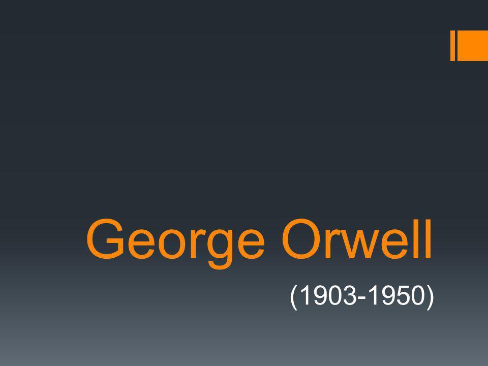 George Orwell (1903-1950)