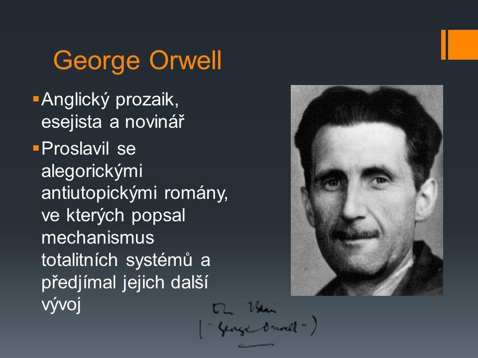 George Orwell Anglický prozaik, esejista a novinář
