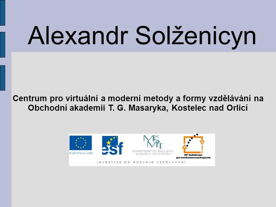 Alexandr Solženicyn Centrum pro virtuální a moderní metody a formy vzdělávání na.