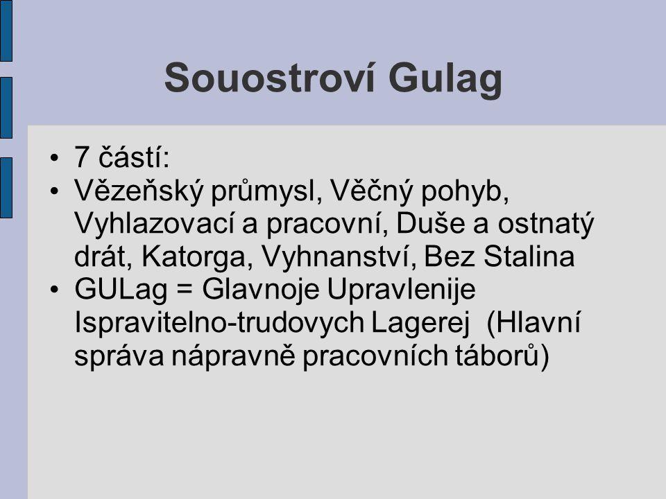 Souostroví Gulag 7 částí: