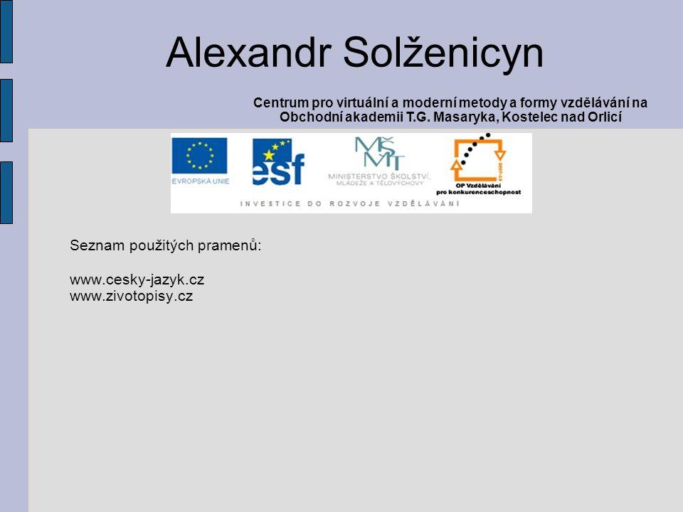 Alexandr Solženicyn Seznam použitých pramenů: www.cesky-jazyk.cz