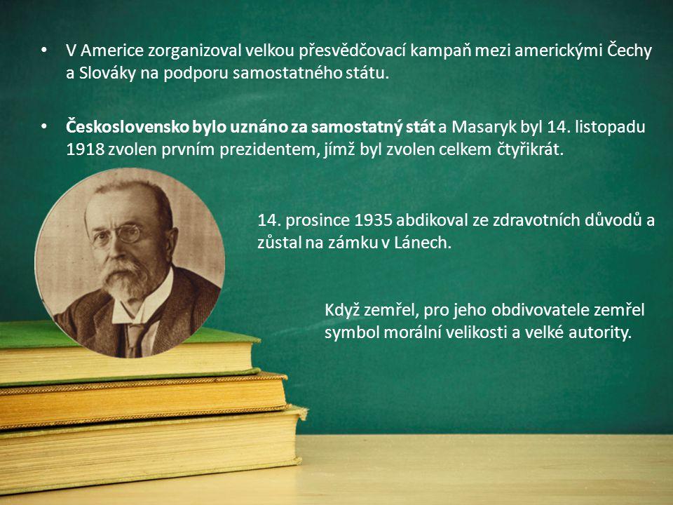 V Americe zorganizoval velkou přesvědčovací kampaň mezi americkými Čechy a Slováky na podporu samostatného státu.