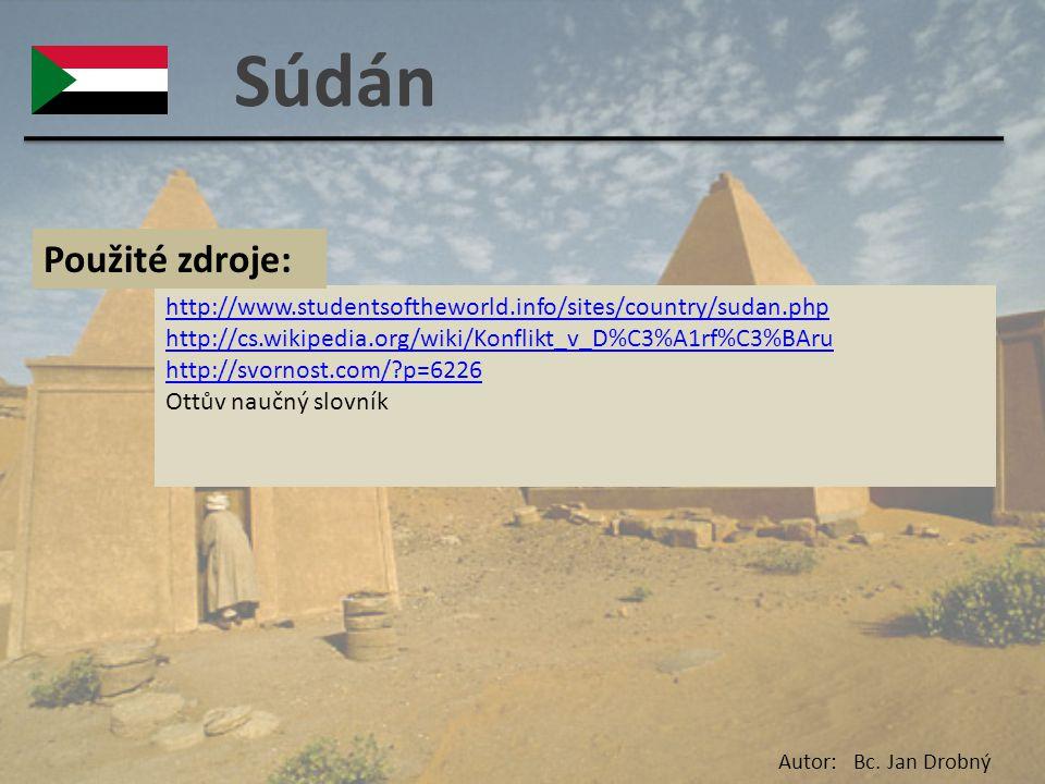 Súdán Použité zdroje: http://www.studentsoftheworld.info/sites/country/sudan.php. http://cs.wikipedia.org/wiki/Konflikt_v_D%C3%A1rf%C3%BAru.