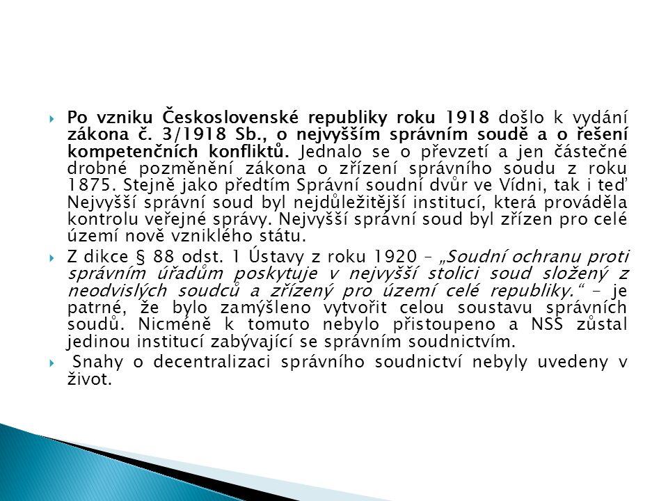 Po vzniku Československé republiky roku 1918 došlo k vydání zákona č