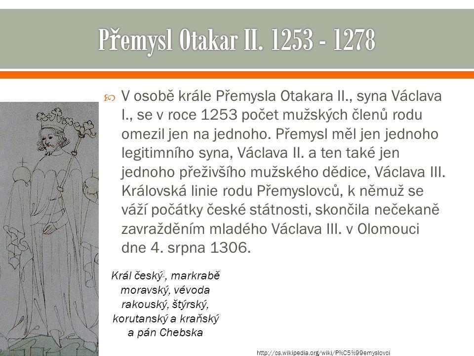 Přemysl Otakar II. 1253 - 1278