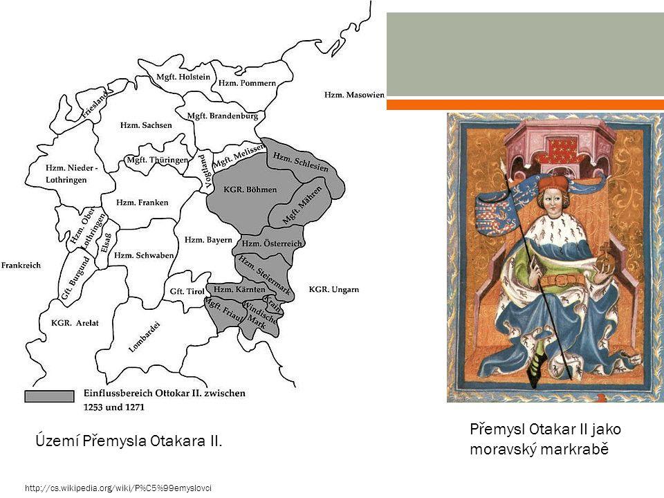 Přemysl Otakar II jako moravský markrabě Území Přemysla Otakara II.