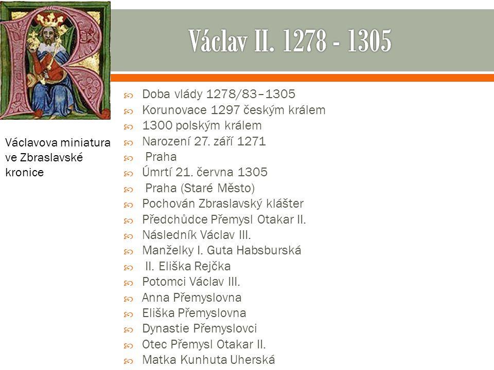 Václav II. 1278 - 1305 Doba vlády 1278/83–1305