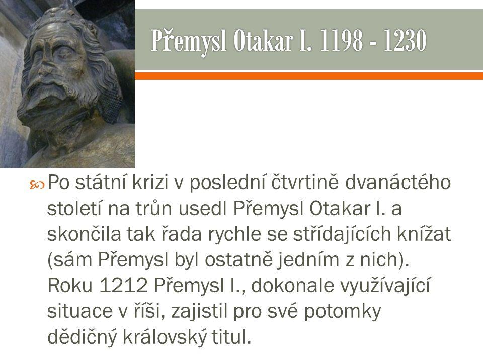 Přemysl Otakar I. 1198 - 1230