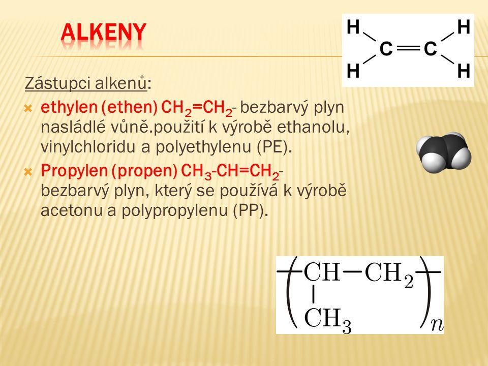 ALKENY Zástupci alkenů: