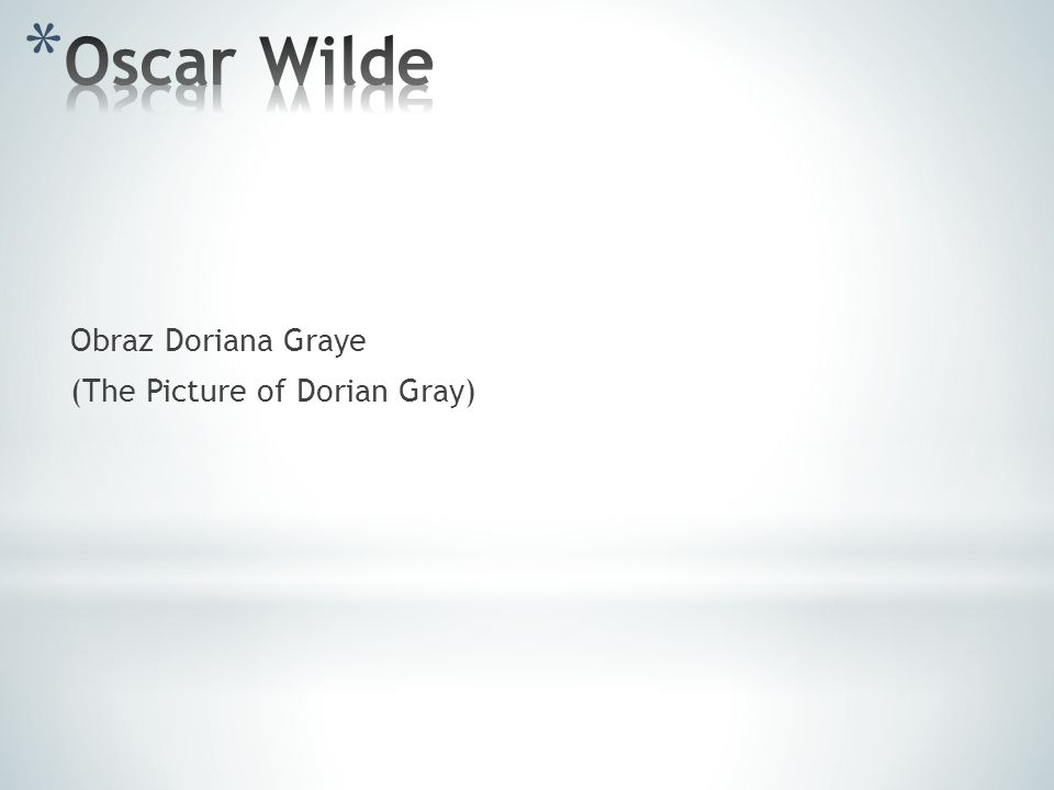 Oscar Wilde Obraz Doriana Graye (The Picture of Dorian Gray)