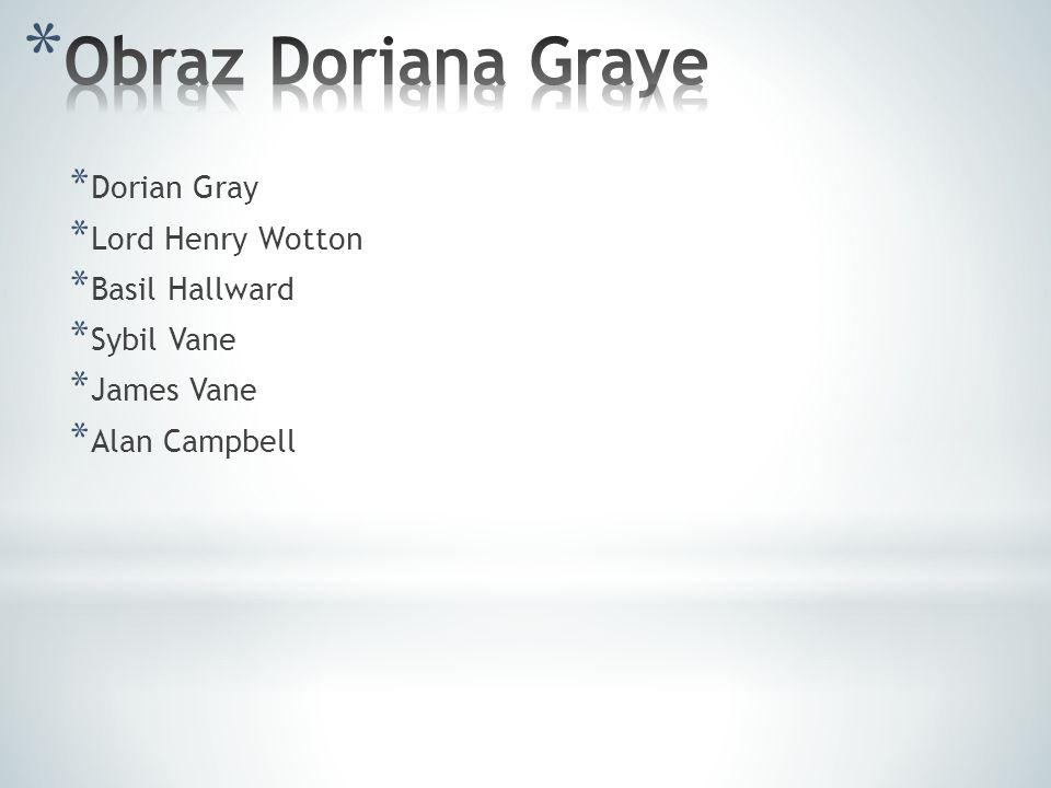 Obraz Doriana Graye Dorian Gray Lord Henry Wotton Basil Hallward