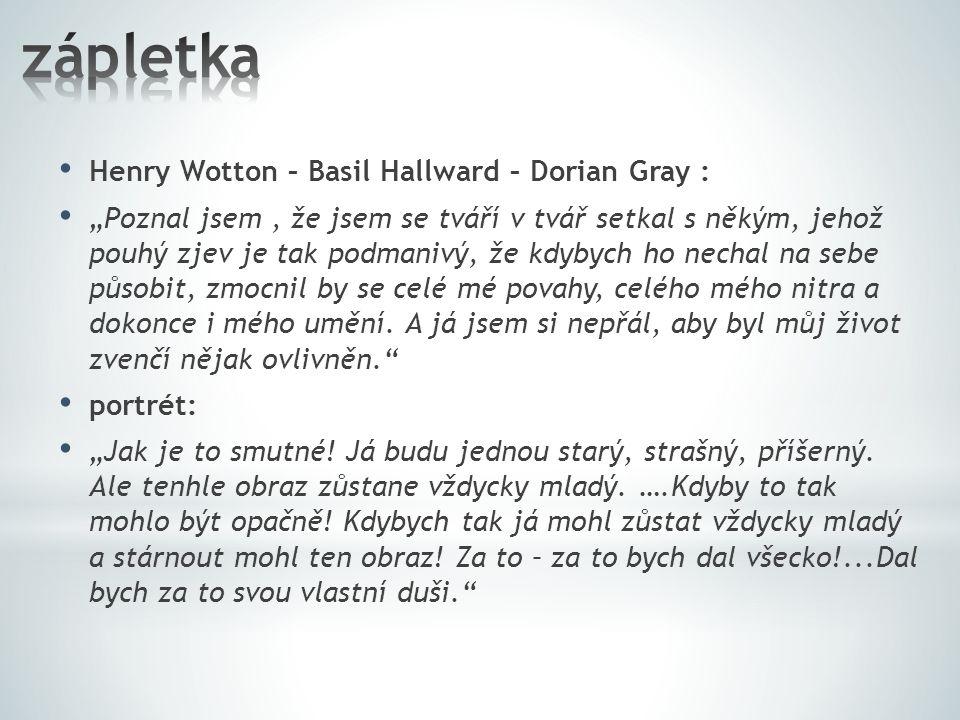 zápletka Henry Wotton – Basil Hallward – Dorian Gray :