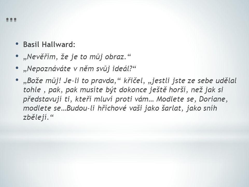 """… Basil Hallward: """"Nevěřím, že je to můj obraz."""