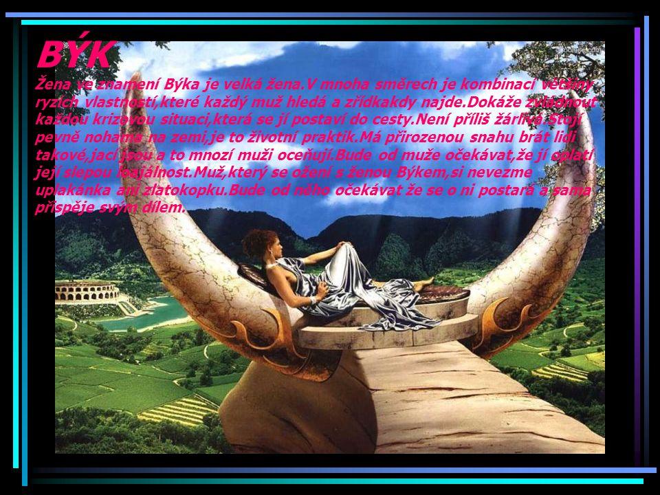 BÝK Žena ve znamení Býka je velká žena
