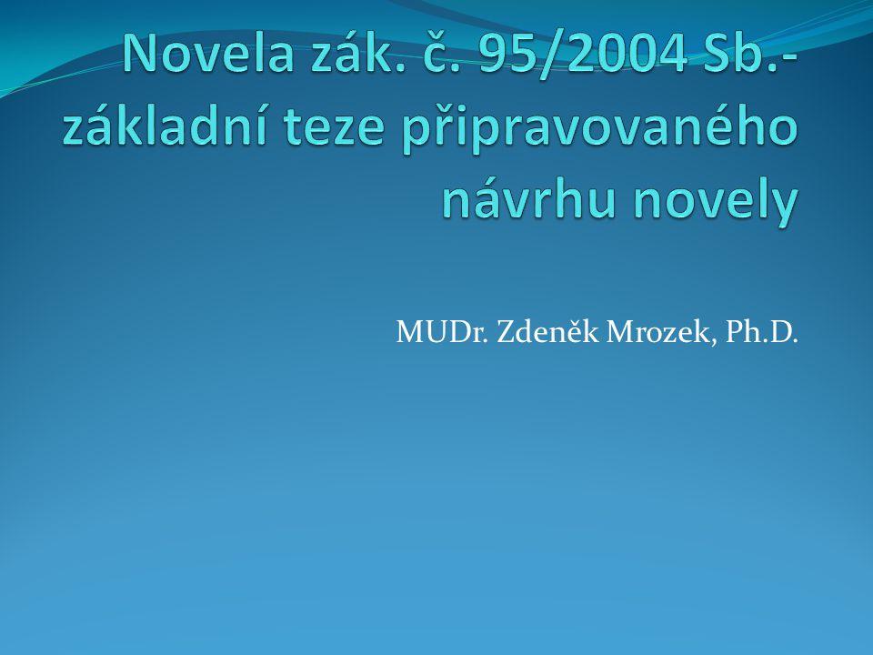 Novela zák. č. 95/2004 Sb.- základní teze připravovaného návrhu novely