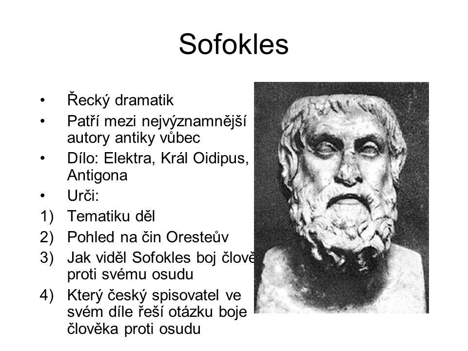Sofokles Řecký dramatik Patří mezi nejvýznamnější autory antiky vůbec