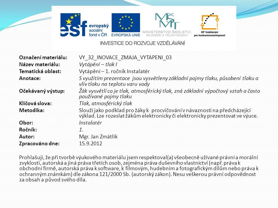 Označení materiálu: VY_32_INOVACE_ZMAJA_VYTAPENI_03