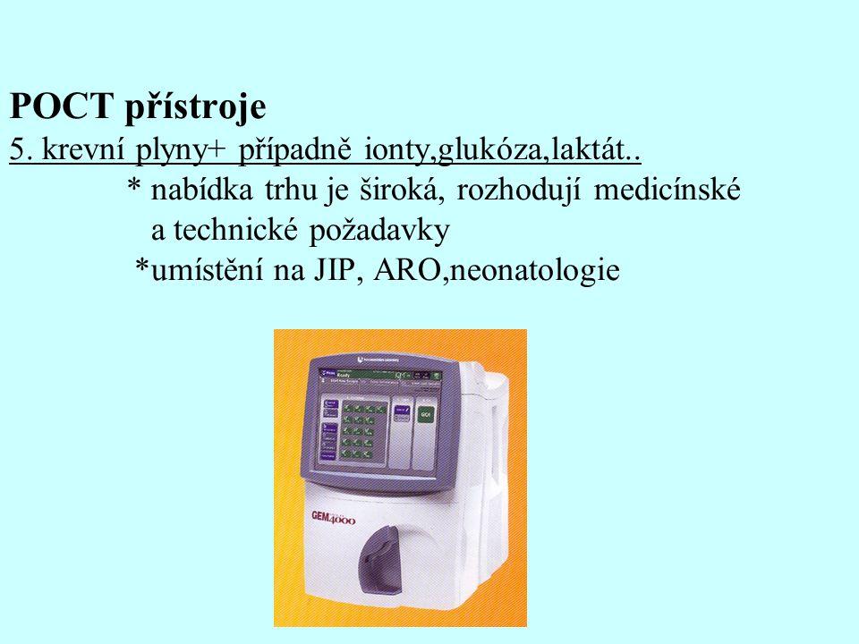 POCT přístroje 5. krevní plyny+ případně ionty,glukóza,laktát