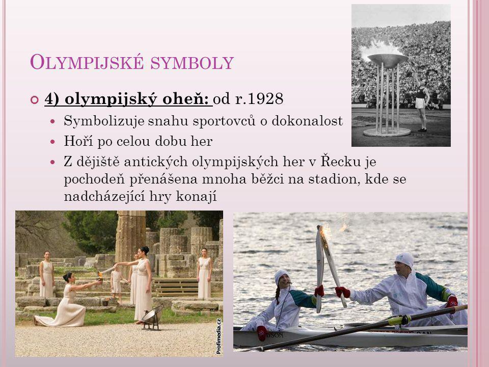 Olympijské symboly 4) olympijský oheň: od r.1928
