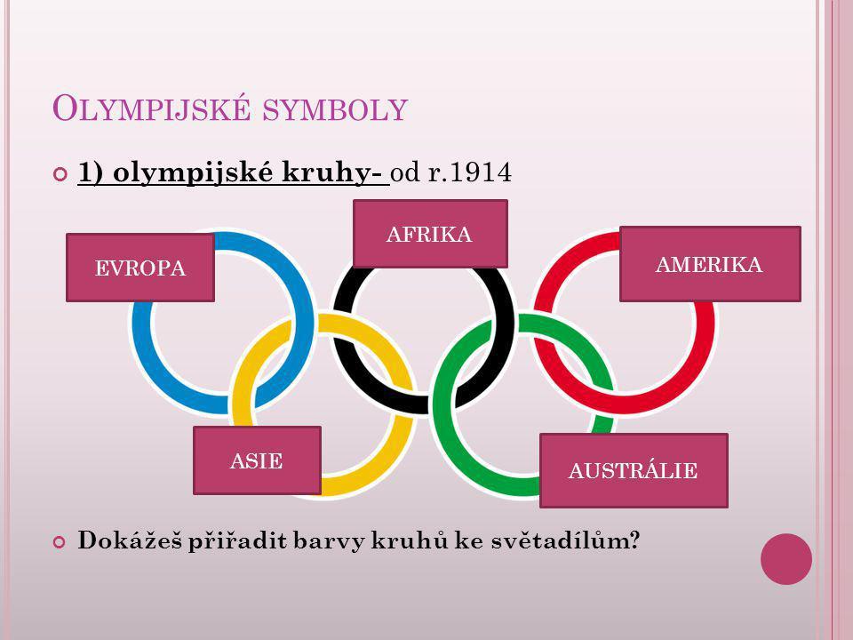 Olympijské symboly 1) olympijské kruhy- od r.1914