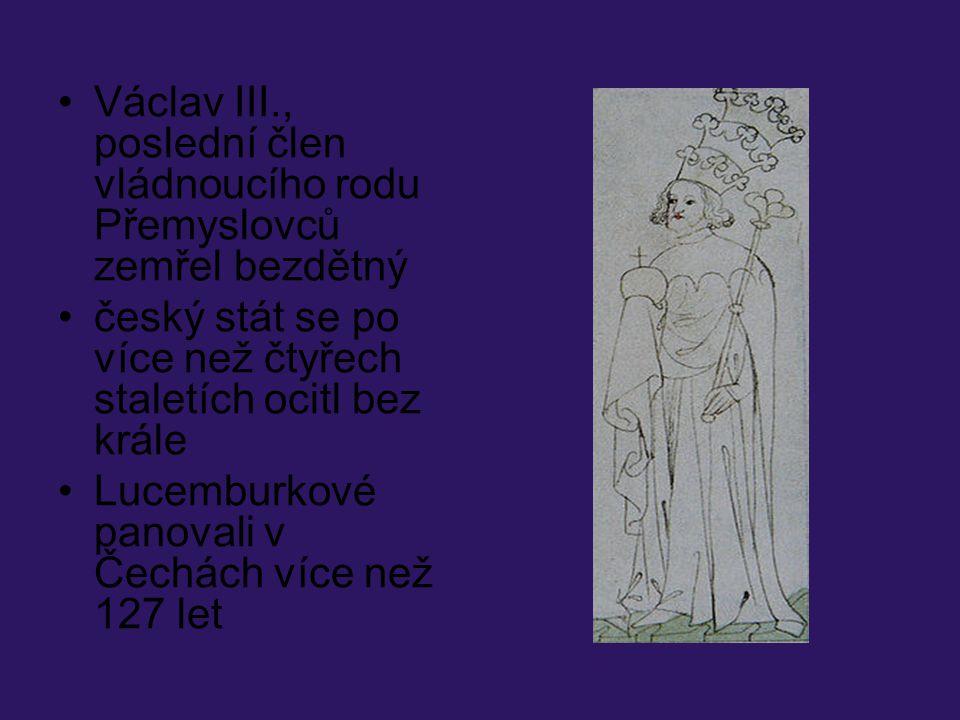 Václav III., poslední člen vládnoucího rodu Přemyslovců zemřel bezdětný