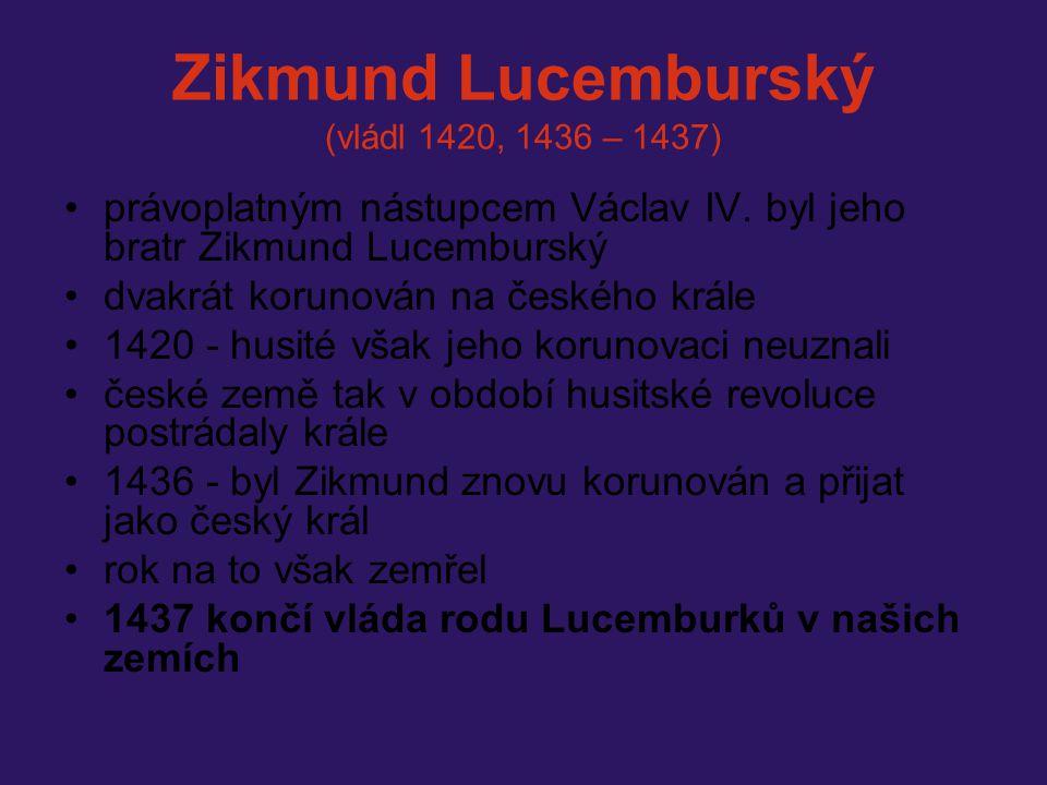 Zikmund Lucemburský (vládl 1420, 1436 – 1437)
