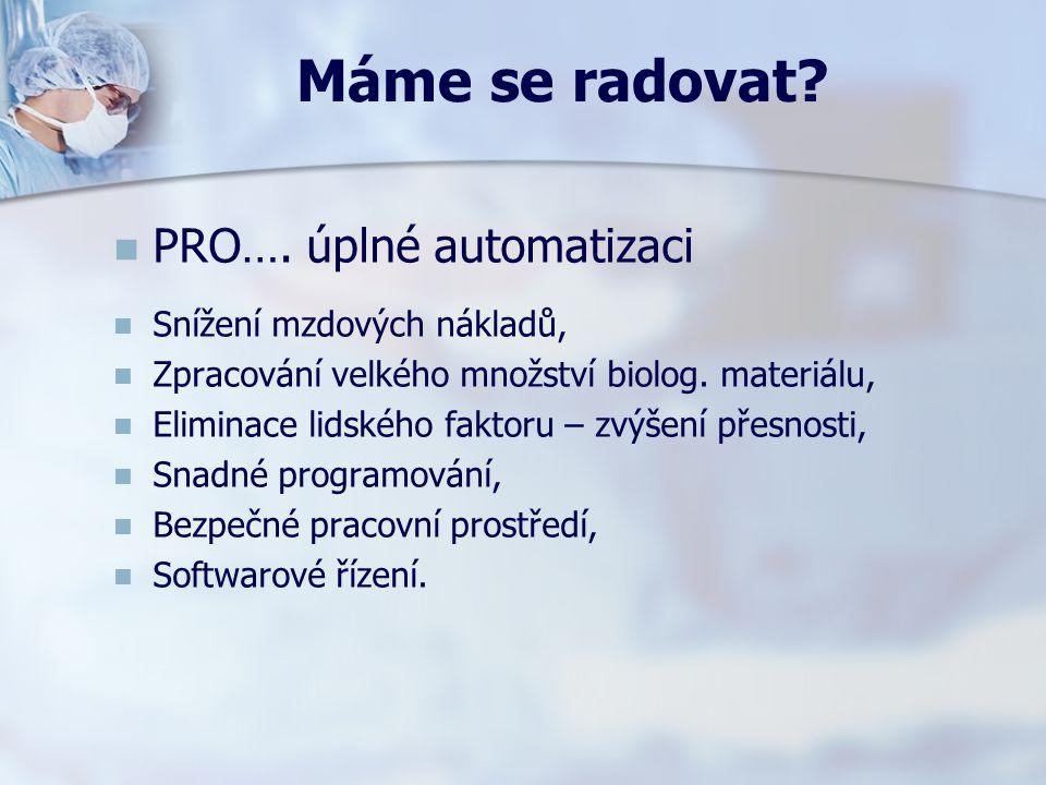 Máme se radovat PRO…. úplné automatizaci Snížení mzdových nákladů,