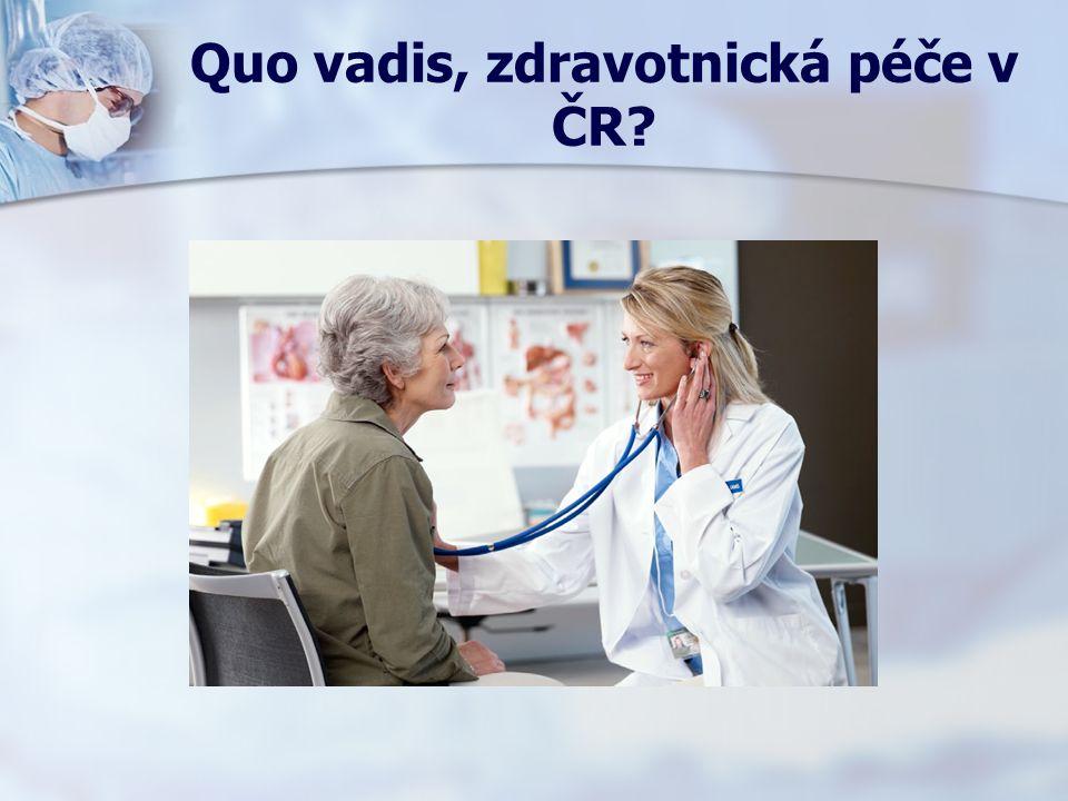 Quo vadis, zdravotnická péče v ČR