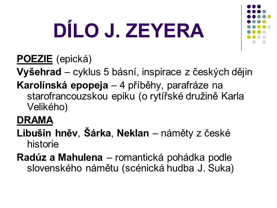 DÍLO J. ZEYERA POEZIE (epická)