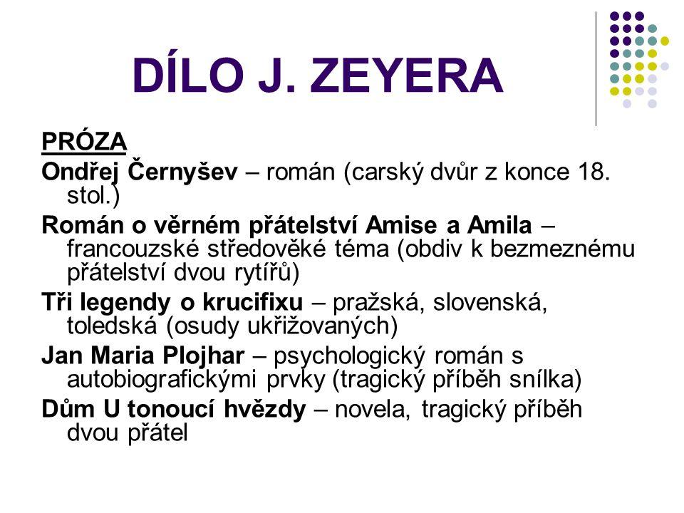 DÍLO J. ZEYERA PRÓZA. Ondřej Černyšev – román (carský dvůr z konce 18. stol.)
