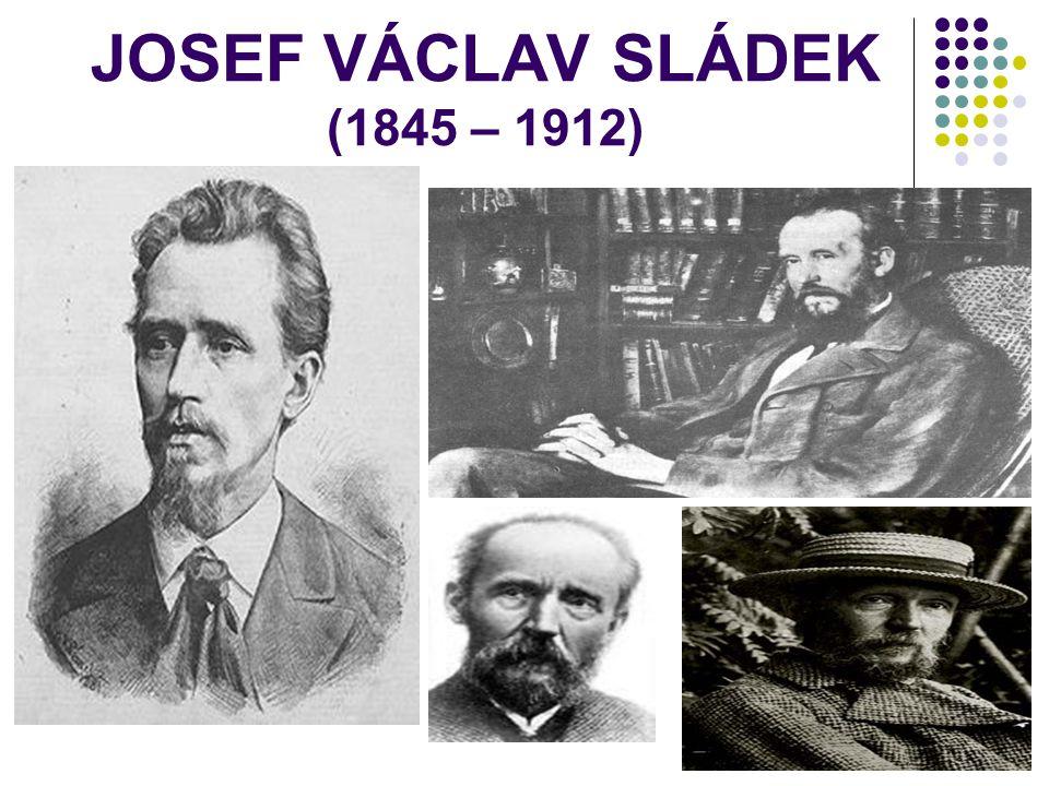 JOSEF VÁCLAV SLÁDEK (1845 – 1912)