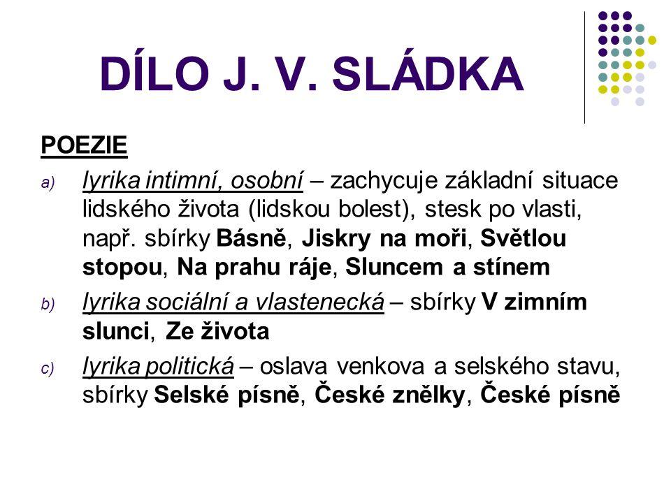 DÍLO J. V. SLÁDKA POEZIE.